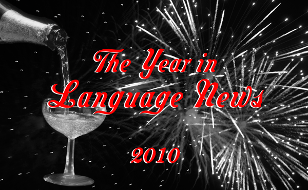 The Year in Language News: An Undefinitive Smattering from 2010